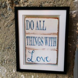 27×35 Art Print  DO ALL THINGS WITH Love